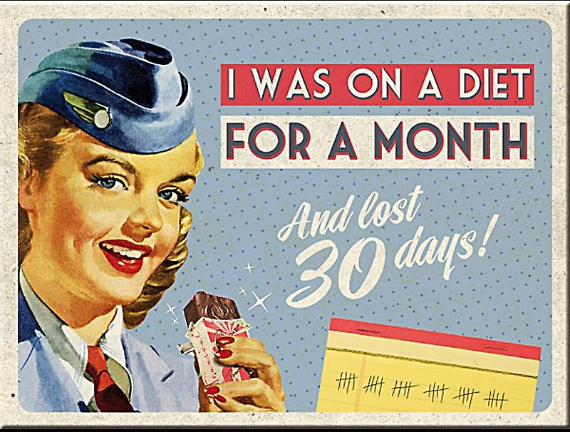 I Was On A Diet For A Month... metal fridge magnet    (na)