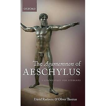 De Agamemnon van Aeschylus A commentaar voor studenten door Raeburn & David