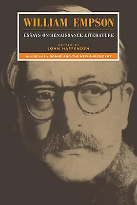 William Empson Essays on Renaissance Literature Volume 1 Donne and the New Philosophy by Empson & William