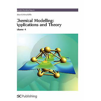 Chemical Modelling Applications and Theory Volume 4 by Simos & Theodore E