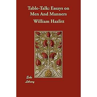 مقالات تابليتالك في الرجال والأخلاق بوليام آند Hazlitt