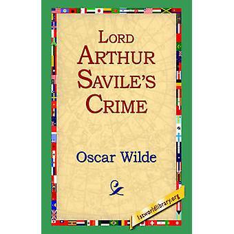 Lord Arthur Saviles Crime by Wilde & Oscar