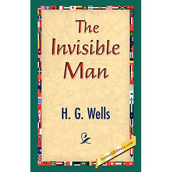 The Invisible Man by Wells & H. G.