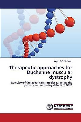 Therapeutic Approaches for Duchenne Muscular Dystrophy by Verhaart Ingrid E. C.