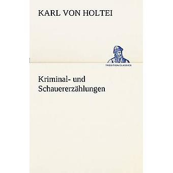 Kriminallitteratur Und Schauererzahlungen av Holtei & Karl Von
