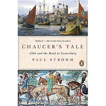 Chaucer's Tale - 1386 and the Road to Canterbury by Anna S Garbedian P