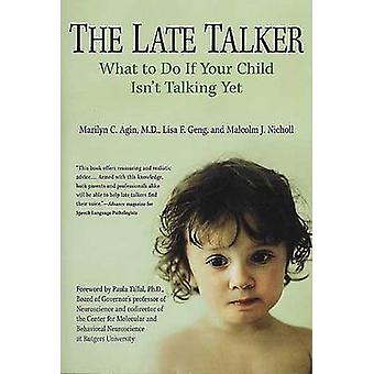 The Late Talker - What to Do If Your Child Isn't Talking Yet by Marily