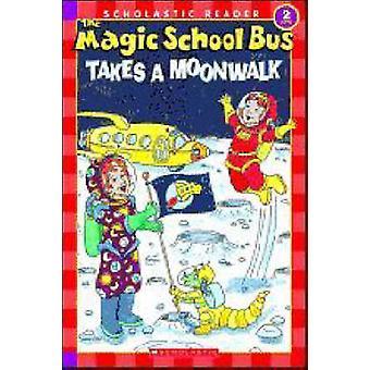 The Magic School Bus Takes a Moonwalk by Carolyn Bracken - 9780439684