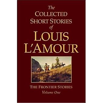 The Collected Short Stories of Louis L'amour by Louis L'Amour - 97805