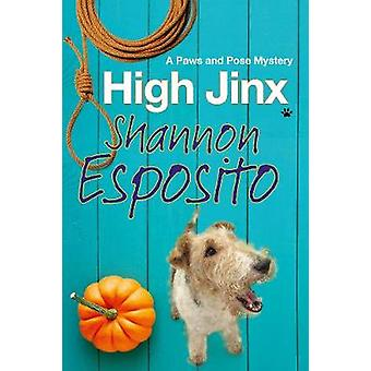 High Jinx - A Dog Mystery by Shannon Esposito - 9780727895011 Book