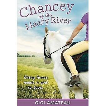 Chancey of the Maury River by Gigi Amateau - 9780763645236 Book