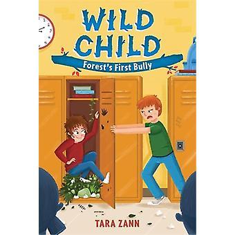 Wild Child - Forest's First Bully by Tara Zann - 9781250103932 Book