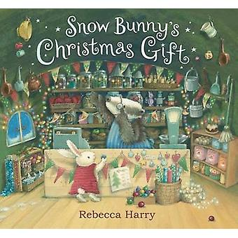 Snow Bunny's Christmas Gift by Rebecca Harry - Rebecca Harry - 978149