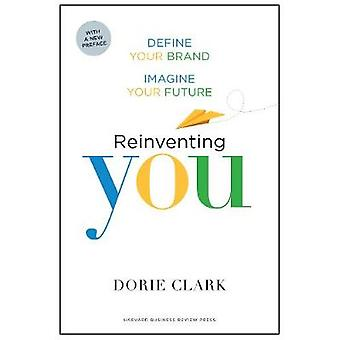 Reinventing You - With a New Preface - Define Your Brand - Imagine You