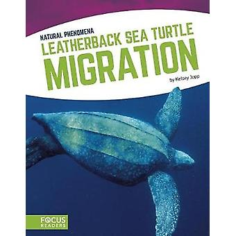 Natural Phenomena - Leatherback Sea Turtle Migration by Natural Phenom