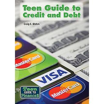 Teen Guide to Credit and Debt by Craig Blohm - 9781682820803 Book