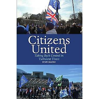 Citizens United - Taking Back Control in Turbulent Times by Henry McLe