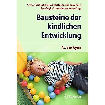 Bausteine Der Kindlichen Entwicklung - Sensorische Integration Versteh