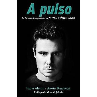 A Pulso by Anton Bruquetas - Paulo Alonso - 9788415242871 Book