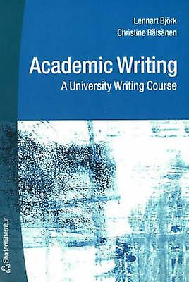 Academic Writing - A University Writing Course (3rd Revised edition) b