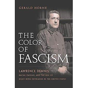Die Farbe des Faschismus: Lawrence Dennis, Racial Passing und der Aufstieg des rechten Extremismus in den Vereinigten Staaten
