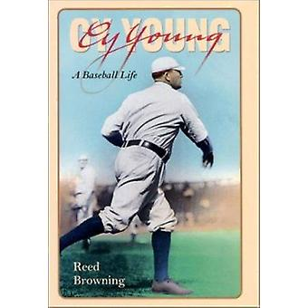Cy Young - A Baseball vie (nouvelle édition) de Reed Browning - 9781558493