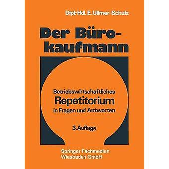 Der Brokaufmann  Betriebswirtschaftliches Repetitorium in Fragen und Antworten by UllmerSchulz & Edith