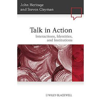 Talk in Action by John Heritage & Steven Clayman