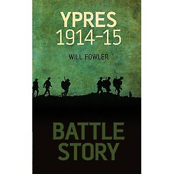 Battle Story: Ypres (Hardcover) by Fowler William