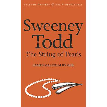Sweeney Todd: The String of Pearls (Tales of Mystery & The Supernatural) (Paperback) by Rymer James Malcolm
