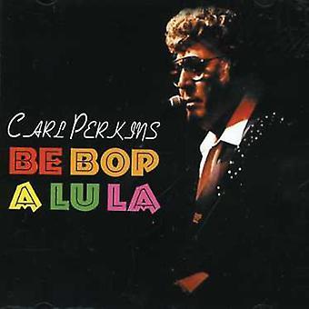 Carl Perkins - være Bop en Lu La [CD] USA importerer