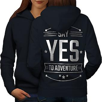 Sì all'avventura divertente donne NavyHoodie Back | Wellcoda