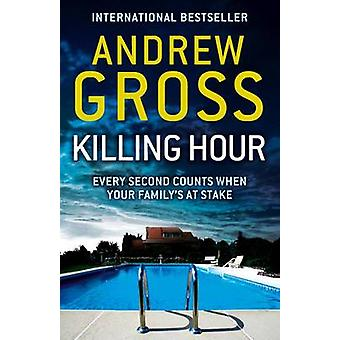 Killing Hour by Andrew Gross - 9780007384365 Book