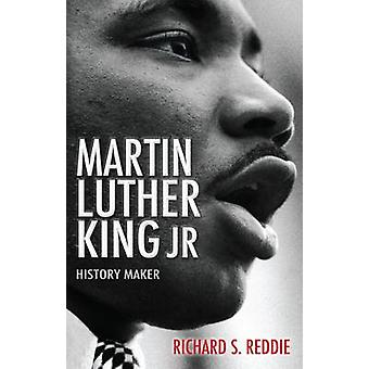 Martin Luther King - Jr - History Maker by Richard S. Reddie - 9780745