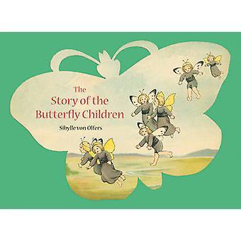 Die Geschichte von der Schmetterlingskinder von Sibylle von Olfers - 978086315