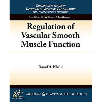 Regulation of Vascular Smooth Muscle Function by Raouf Khalil - D. Ne