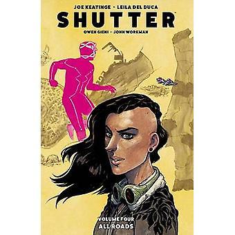 Shutter - All Roads - Volume 4 by Leila Del Duca - Owen Gieni - Joe Kea