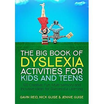 Den store bog om ordblindhed aktiviteter for børn og teenagere - 100 Creative