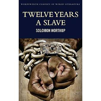 Twelve Years a Slave - Including; Narrative of the Life of Frederick D
