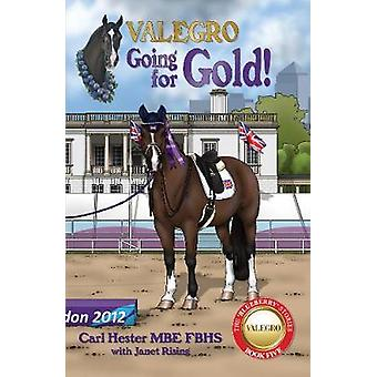 Valegro - Going For Gold! - The Blueberry Stories - Book Five by Carl