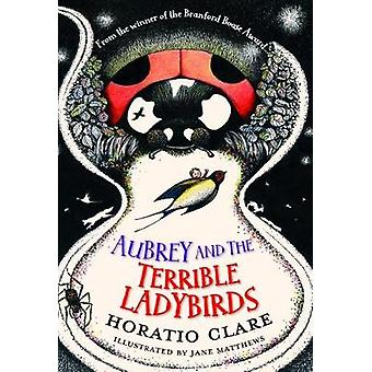 Aubrey and the Terrible Ladybirds by Horatio Clare - 9781910080504 Bo
