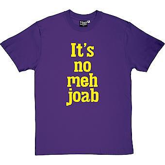 Es ist keine Meh Joab Männer T-Shirt