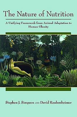 The Nature of Nutrition - A Unifying Framework from Animal Adaptation