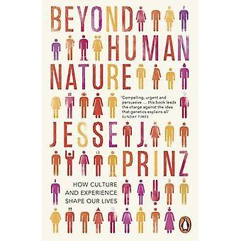 Oltre la natura umana - come esperienza e cultura forma la nostra vita da Je