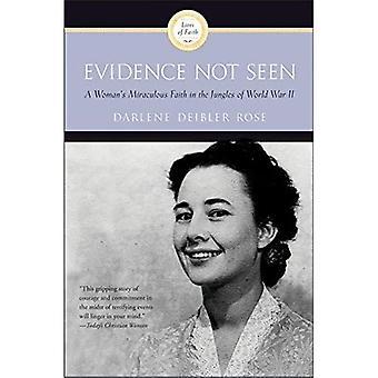 Evidence Not Seen: A Woman's Miraculous Faith in the Jungles of World War II (A Ruth Graham Dienert book)