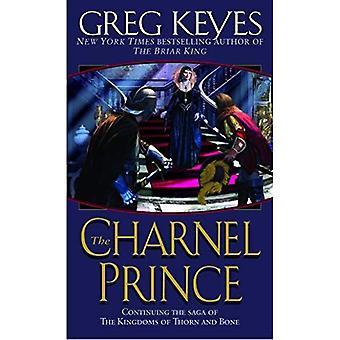 Le Prince Charnel: continuer la Saga de la Kindgoms de Thorn et osseuse