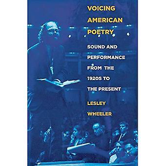 Poesia americana de vocalização: Som e desempenho da 1920 ao presente