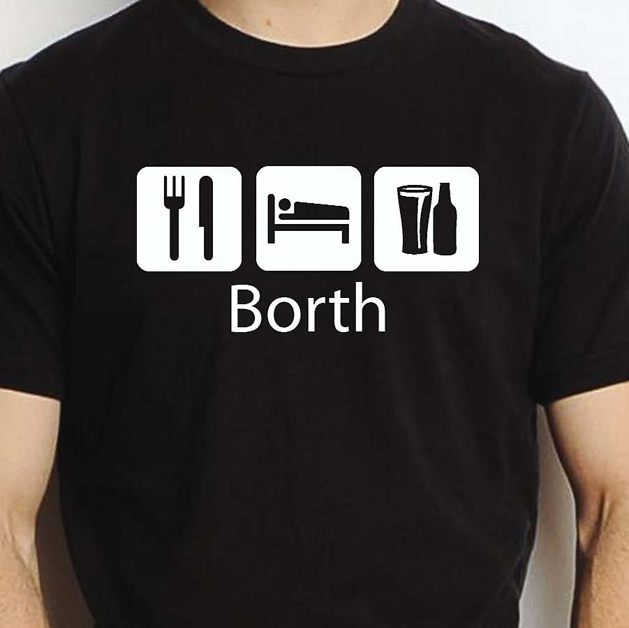 Eat Sleep Drink Borth Black Hand Printed T shirt Borth Town