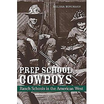 Prep School Cowboys: Ranch Schools in the American West