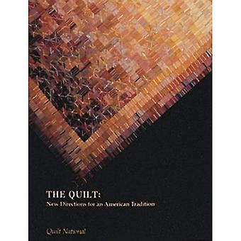 The Quilt: New Directions for an American Tradition (New directions series)
